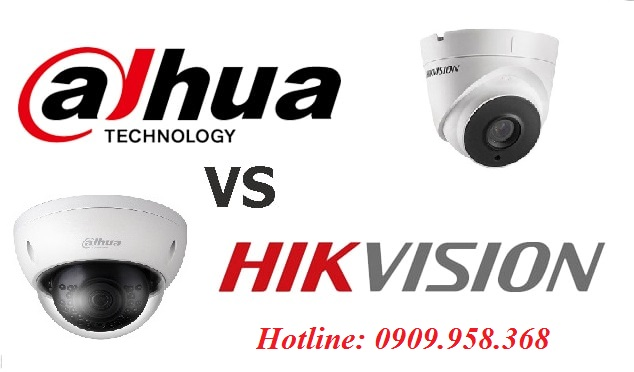 So sánh camera Dahua và camera Hikvision